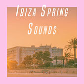 Ibiza Spring Sounds by Various Artists