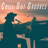 Chill Out Grooves by Various Artists
