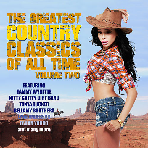 The Greatest Country Classics Of All Time. Volume 2 by Various Artists