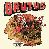 Wandering Blind by Brutus