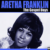 The Gospel Days by Aretha Franklin