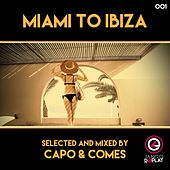 Miami To Ibiza (Selected & Mixed By Capo & Comes) von Various Artists
