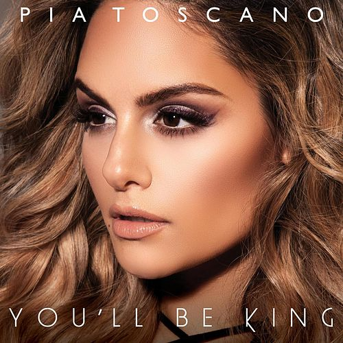 You'll Be King by Pia Toscano