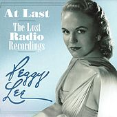At Last - The Lost Radio Recordings by Peggy Lee