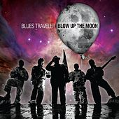 Blow Up The Moon de Blues Traveler