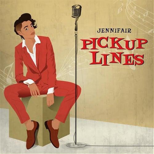 Pick Up Lines by Jennifair