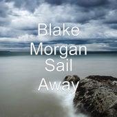Sail Away von Blake Morgan