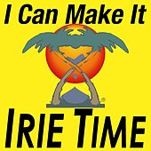 I Can Make It by Irie Time