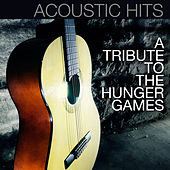 Acoustic Hits: A Tribute to the Hunger Games de Acoustic Hits