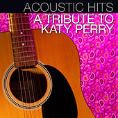 Acoustic Hits: A Tribute to Katy Perry de Acoustic Hits
