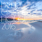 Deep Chill House 2016 de Various Artists