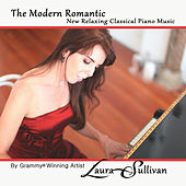 The Modern Romantic: New Relaxing Classical Piano Music de Laura Sullivan