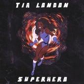 Superhero - Single by Tia London