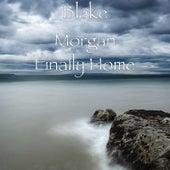Finally Home von Blake Morgan