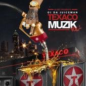 Texaco Muzik von OJ Da Juiceman