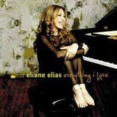 Everything I Love by Eliane Elias