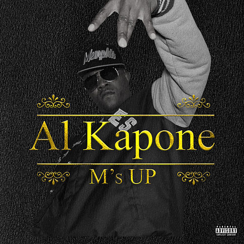M's Up - Single by Al Kapone