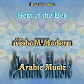 Best of the Best of Modern Arabic Music by Various Artists