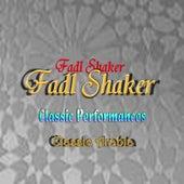 Classic Performances Classic Arabia by Fadl Shaker
