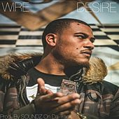 Desire by The Wire