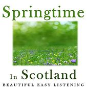 Springtime in Scotland: Beautiful Easy Listening di Various Artists