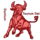 Taurum Dei de Damium