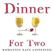 Dinner for Two: Romantic Easy Listening by Various Artists