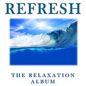Refresh: The Relaxation Album di Various Artists