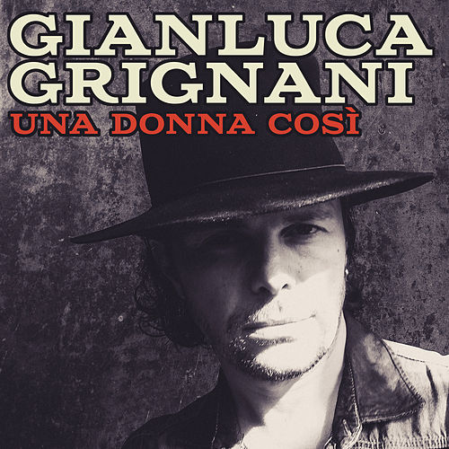 Una donna così de Gianluca Grignani