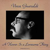 A Flower Is a Lovesome Thing (Remastered 2016) by Vince Guaraldi