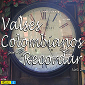 Valses Colombianos para Recordar, Vol. 2 by Various Artists