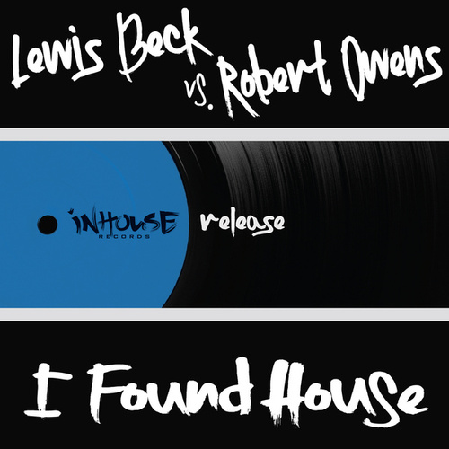 I Found House by Robert Owens
