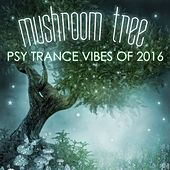 Mushroom Tree: Psy Trance Vibes of 2016 de Various Artists