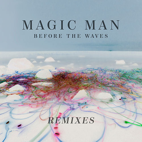 Before The Waves: Remixes by Magic Man