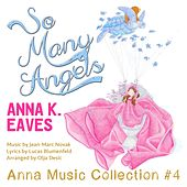 So Many Angels (Anna Music Collection #4) by Anna K. Eaves