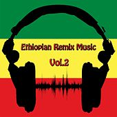 Ethiopian Remix Music, Vol. 2 by Various Artists