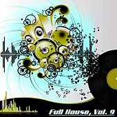 Full House, Vol. 9 (The Many Sound of House Music) by Various Artists