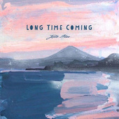 Long Time Coming by Justin Stone