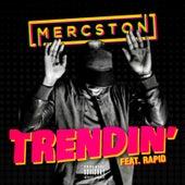 Trendin' (feat. Rapid) by Mercston