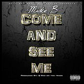 Come and See Me by Mike B./Mr. Stayready