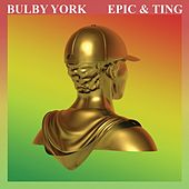 Epic & Ting by Bulby York