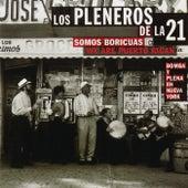Somos Boricuas: Bomba Y Plena En Nueva York by Los Pleneros de la 21