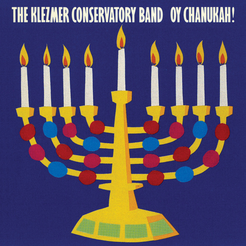 Oy Chanukah! by The Klezmer Conservatory Band