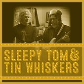 Sleepy Tom & Tin Whiskers de Sleepy Tom