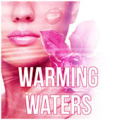 Warming Waters - Nature Sounds for Massage Therapy, Instrumental Music, Intimate Moments by Water Music Oasis