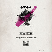 Weights & Measures by Manik