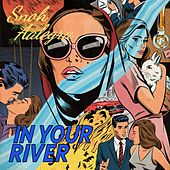 In Your River - Single by Snoh Aalegra