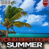 Your Best EDM Summer, Vol. 1 von Various Artists
