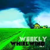 Weekly Whirlwind, Vol. 3 by Various Artists