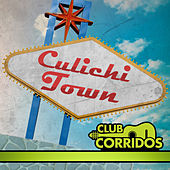 Club Corridos Presenta: Culichi Town by Various Artists